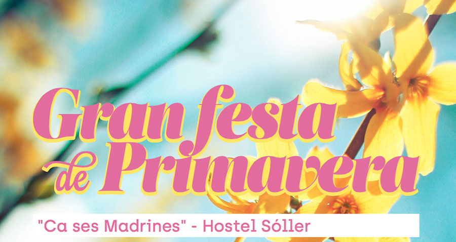 Gran fiesta de Primavera Ca Ses Madrines - Hostel Sóller